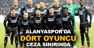 Alanyaspor'da dört oyuncu ceza sınırında