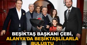 Beşiktaş Başkanı Çebi, Alanya'da Beşiktaşlılarla buluştu