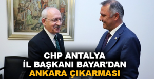 CHP Antalya İl Başkanı Bayar'dan...