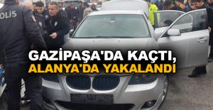 Gazipaşa'da kaçtı, Alanya'da yakalandı