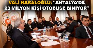 """Karaloğlu: """"Antalya'da 23 milyon kişi otobüse biniyor"""""""