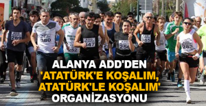 Alanya ADD'den 'Atatürk'e Koşalım, Atatürk'le Koşalım' organizasyonu