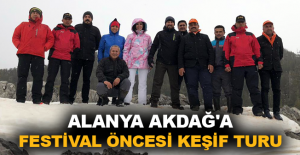Alanya Akdağ'a festival öncesi keşif turu