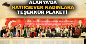 Alanya'da hayırsever kadınlara teşekkür plaketi
