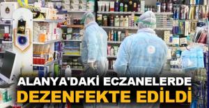 Alanya'daki eczanelerde dezenfekte edildi