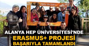 Alanya HEP Üniversitesi'nde Erasmus+ Projesi başarıyla tamamlandı