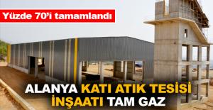 Alanya Katı Atık Tesisi inşaatı tam gaz