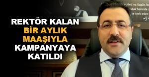 ALKÜ Rektörü Kalan bir maaşıyla kampanyaya katıldı