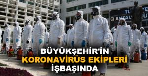 Büyükşehir'in koronavirüs ekipleri...