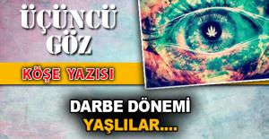 DARBE DÖNEMİ YAŞLILAR....