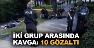 İki grup arasında kavga: 10 gözaltı