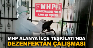 MHP Alanya İlçe Teşkilatı'nda dezenfektan çalışması