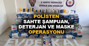 Polisten sahte şampuan, deterjan ve maske operasyonu