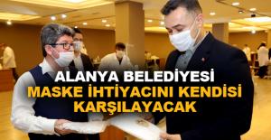 Alanya Belediyesi maske ihtiyacını kendisi karşılayacak