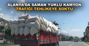 Alanyada saman yüklü kamyon trafiği...