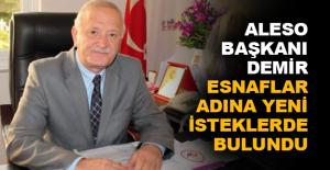 ALESO Başkanı Demir esnaflar adına yeni isteklerde bulundu