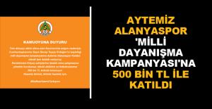 Aytemiz Alanyaspor 'Milli Dayanışma Kampanyası'na 500 bin TL ile katıldı