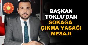 Başkan Toklu'dan sokağa çıkma yasağı mesajı