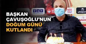 Çavuşoğlu'nun doğum günü kutlandı