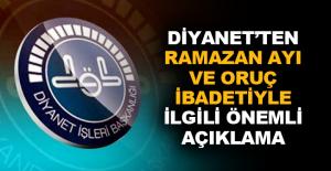 Diyanet'ten Ramazan ayı ve oruç ibadetiyle ilgili önemliaçıklama