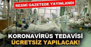 Koronavirüs tedavisi ücretsiz yapılacak!