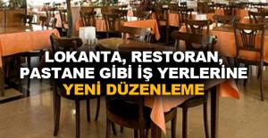 Lokanta, restoran, pastane gibi iş yerlerine yeni düzenleme
