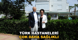 Türk hastaneleri Alman hastanelerine göre çok daha sağlıklı