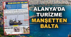 Alanya#039;da Turizme manşetten balta