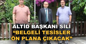 """ALTİD Başkanı Sili: """" Belgeli tesisler ön plana çıkacak"""""""