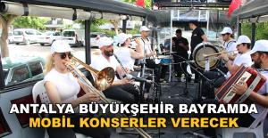 Antalya Büyükşehir'den Bayram Konserleri