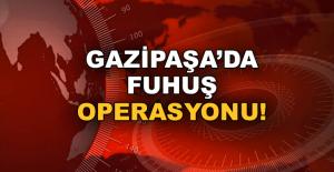 Gazipaşa'da fuhuş operasyonu