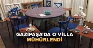 Gazipaşa'da kumar baskını yapılan villa mühürlendi
