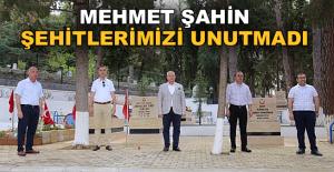 Mehmet Şahin şehitlerimizi unutmadı