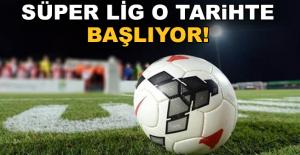 Süper Lig'in başlama tarihi netleşti