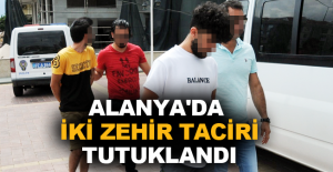 Alanya'da iki zehir taciri tutuklandı
