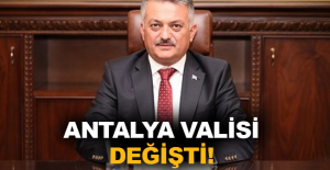 Antalya Valisi değişti!