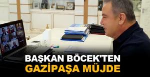 Böcek'ten Gazipaşa'ya müjde