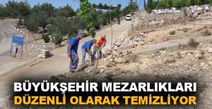 Büyükşehir mezarlıklarda temizlik çalışmalarını aralıksız sürdürüyor