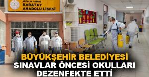 Büyükşehir sınavlar öncesi okulları dezenfekte etti