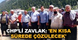 CHP'li Zavlak: 'En kısa sürede çözülecek'