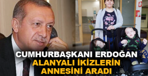 Cumhurbaşkanı Erdoğan Alanyalı ikizlerin annesini aradı