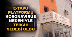 E-Tapu platformu koronavirüs nedeniyle tercih sebebi oldu