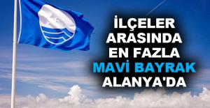 İlçeler arasında en fazla mavi bayrak Alanya'da