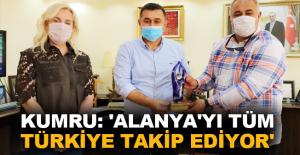Kumru: 'Alanya'yı tüm Türkiye takip ediyor'