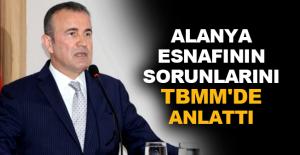 MHP'li Vekil Başkan, Alanya esnafının sorunlarını TBMM'de anlattı