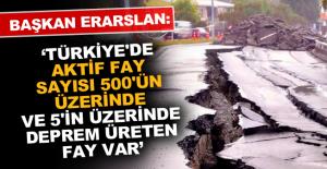 Türkiye'de aktif fay sayısı 500'ün üzerinde ve 5'in üzerinde deprem üreten fay var
