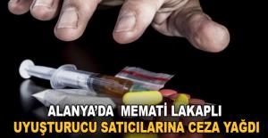 Alanya'da memati lakaplı uyuşturucu satıcılarına ceza yağdı