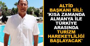 ALTİD Başkanı Sili: 'Alman yetkililerin alacağı kararlar kilit niteliğinde'