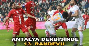 Antalya derbisinde 13. randevu