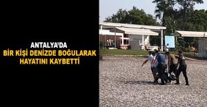 Antalyada bir kişi denizde boğuldu